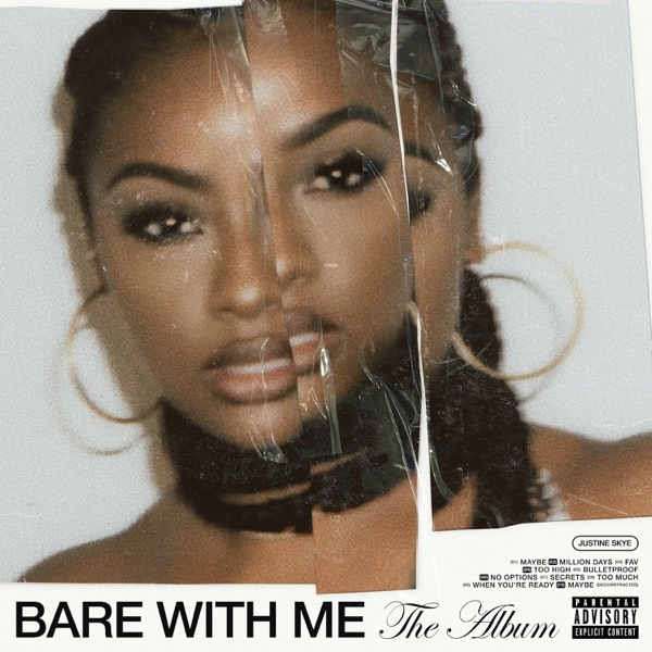 10 Justine Skye – BARE WITH ME (The Album)